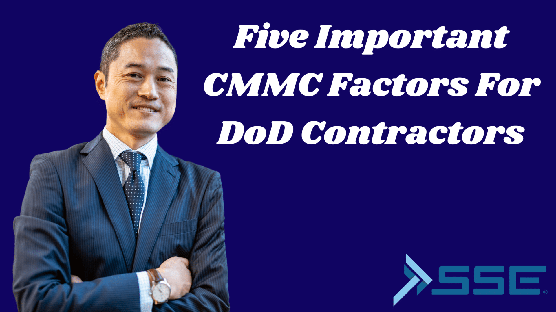 Five Important CMMC Factors For DoD Contractors